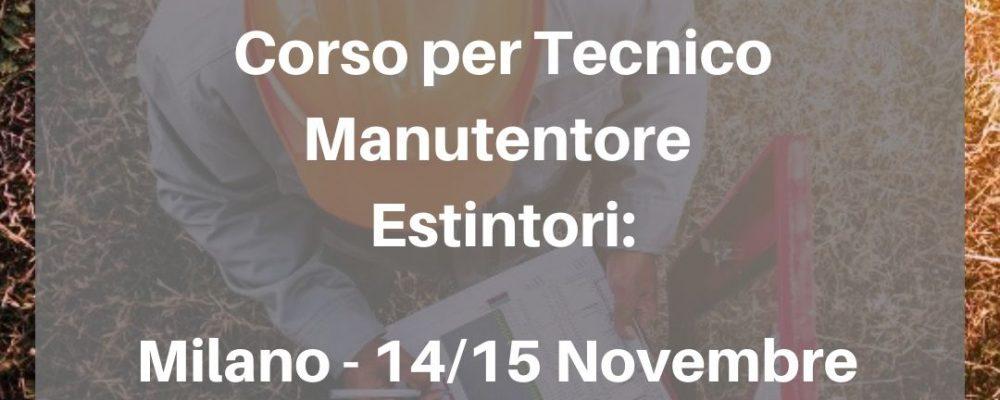 Corso Tecnico manutentore di estintori d'incendio 14 – 15 Novembre Milano